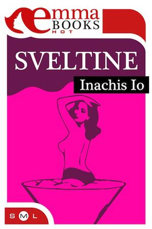 Sveltine. 20 racconti erotici in ebook pubblicati da emma books
